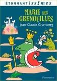 Jean-Claude Grumberg - Marie des grenouilles.