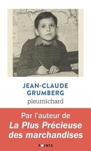 Téléchargez des livres en ligne gratuitement pour kindle Pleurnichard par Jean-Claude Grumberg (French Edition) CHM 9782757883457