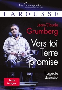 Jean-Claude Grumberg et Charles Rivet - Vers toi Terre promise - Tragédie dentaire.