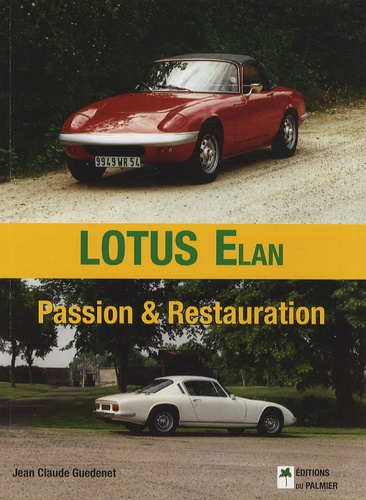 Jean-Claude Guedenet - Lotus Elan - Passion & Restauration.