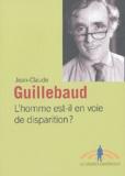Jean-Claude Guillebaud - L'homme est-il en voie de disparition ?.