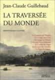 Jean-Claude Guillebaud - La traversée du monde.