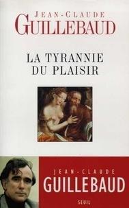 Jean-Claude Guillebaud - La Tyrannie du plaisir.