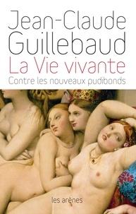 Jean-Claude Guillebaud - La Vie vivante - Contre les nouveaux pudibonds.