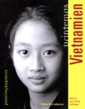 Jean-Claude Guillebaud et  Collectif - Printemps vietnamien - Photographies....