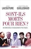 Jean-Claude Guillebaud et Jean Lacouture - Sont-ils morts pour rien ? - Un demi-siècle d'assassinats politiques.