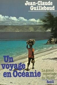 Jean-Claude Guillebaud - Un Voyage en Océanie.