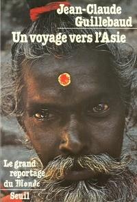 Jean-Claude Guillebaud - Un Voyage vers l'Asie.