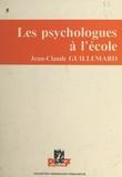 Jean-Claude Guillemard - Les psychologues à l'école.