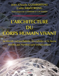 Jean-Claude Guimberteau - L'architecture du corps humain vivant.