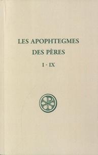 Jean-Claude Guy - Les apophtègmes des Pères - Tome 1, Chapitres I-IX.