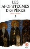 Jean-Claude Guy - Les apophtegmes des pères - Tome 3, Chapitres XVII-XXI.