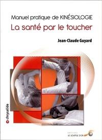Téléchargement gratuit de livres audio et de texte Manuel pratique de kinésiologie en francais par Jean-Claude Guyard 9782840584414