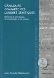 Jean-Claude Haelewyck - Grammaire comparée des langues sémitiques - Eléments de phonétique, de morphologie et de syntaxe.