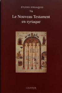 Jean-Claude Haelewyck - Le Nouveau Testament en syriaque.