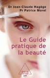 Jean-Claude Hagège - Le Guide pratique de la beauté.