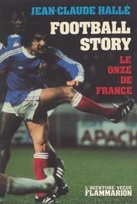 Jean-Claude Halle - Football story - Le onze de France.
