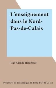 Jean-Claude Hautcœur - L'enseignement dans le Nord-Pas-de-Calais.