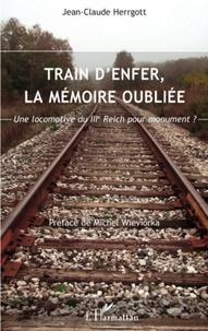 Jean-Claude Herrgott - Train d'enfer, la mémoire oubliée - Une locomotive du IIIe Reich pour monument ? 2003-2007.