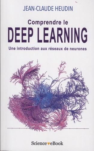 Jean-Claude Heudin - Comprendre le deep learning - Une introduction aux réseaux de neurones.