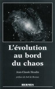 Jean-Claude Heudin - L'évolution au bord du chaos.
