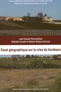Jean-Claude Hinnewinkel et Nathalie Corade - Essai géographique sur la crise du bordeaux.