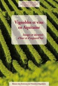 Jean-Claude Hinnewinkel et Sandrine Lavaud - Vignobles et vins en Aquitaine - Images et identités d'hier et d'aujourd'hui.