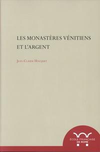 Jean-Claude Hocquet - Les monastères vénitiens et l'argent.
