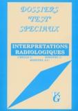 Jean-Claude Hoeffel et Christophe Chelle - INTERPRETATIONS RADIOLOGIQUES.