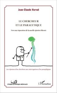 Accentsonline.fr Le chercheur et le paralytique - Vers une réparation de la moelle épinière blessée Image