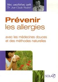 Prévenir les allergies- Avec les médecines douces et des méthodes naturelles - Jean-Claude Houdret |