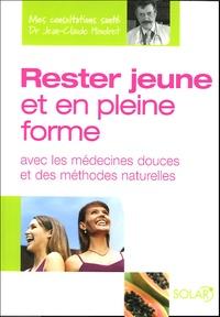 Jean-Claude Houdret et Isabelle de Paillette - Rester jeune et en pleine forme - Avec les médecines douces et des méthodes naturelles.