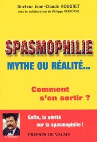 Jean-Claude Houdret - Spasmophilie, mythe ou réalité... Comment s'en sortir ?.
