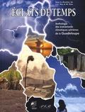 Jean-Claude Huc et Max Etna - Eclats de temps - Anthologie des événements climatiques extrêmes de la Guadeloupe.