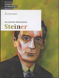 Jean-claude Hucher - Les grands pédagogues - Steiner.