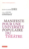 Jean-Claude Idée - Manifeste pour une université populaire du théâtre.