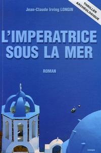 Jean-Claude Irving Longin - L'impératrice sous la mer - Future is in Past.