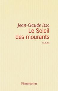 Jean-Claude Izzo - Le soleil des mourants.
