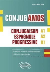Jean-Claude Jaffé - ¡ Conjugamos ! A1 A2 B1 - Conjugaison espagnole progressive avec fiches et exercices corrigés.