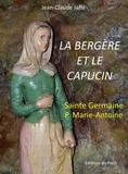 Jean-Claude Jaffé - La Bergère et le Capucin, Sainte Germaine - Père Marie-Antoine.