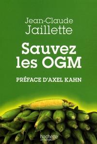 Jean-Claude Jaillette - Sauvez les OGM.