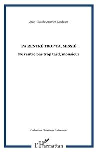 Jean-Claude Janvier-Modeste - Pa rentré trop ta, missié (ne rentre pas trop tard, monsieur).