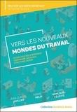 Jean-Claude Javillier et David Melki - Vers les nouveaux mondes du travail - Accueillir le bouleversement, comprendre les enjeux, structure.