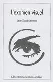 Jean-Claude Jeannas - L'examen visuel - Méthodologie et Tests.