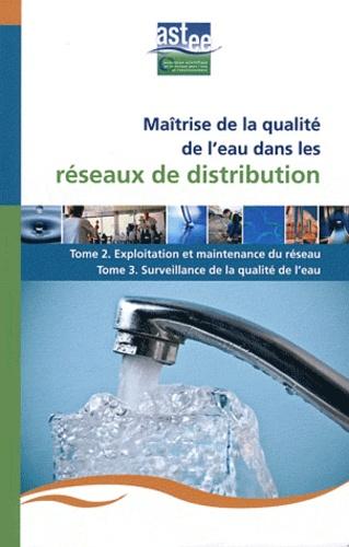 Jean-Claude Joret - Maîtrise de la qualité de l'eau dans les réseaux de distribution - Tome 2, Exploitation et maintenance du réseau - Tome 3, Surveillance de la qualité de l'eau.