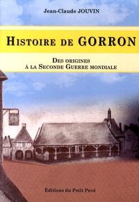 Jean-Claude Jouvin - Histoire de Gorron - Des origines à la Seconde Guerre mondiale.