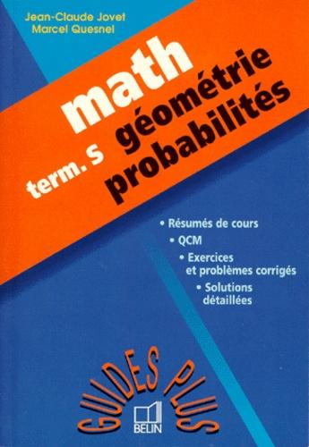 Jean-Claude Jovet et Marcel Quesnel - Mathématiques, bac S - Géométrie, probabilités.