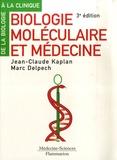 Jean-Claude Kaplan et Marc Delpech - Biologie moléculaire et médecine.