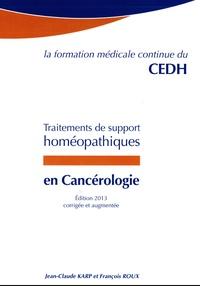 Jean-Claude Karp et François Roux - Traitements de support homéopathiques en cancérologie.
