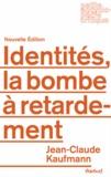 Jean-Claude Kaufmann - Identités, la bombe à retardement.
